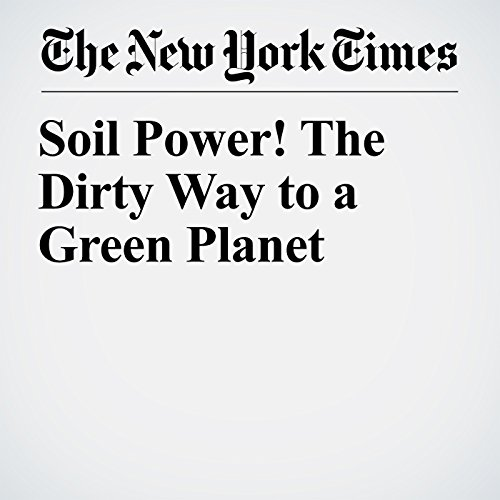 Soil Power! The Dirty Way to a Green Planet copertina