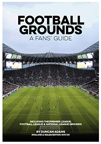 Football Grounds - A Fans' Guide England and Wales Edition 2