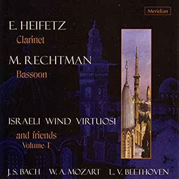 Bach / Mozart / Beethoven: Israeli Wind Virtuosi and Friends, Vol. 1
