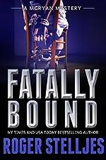 Fatally Bound - A gripping serial killer crime thriller (Mac McRyan Mystery Thriller and Suspense Series Book) (McRyan Mystery Series Book 5)