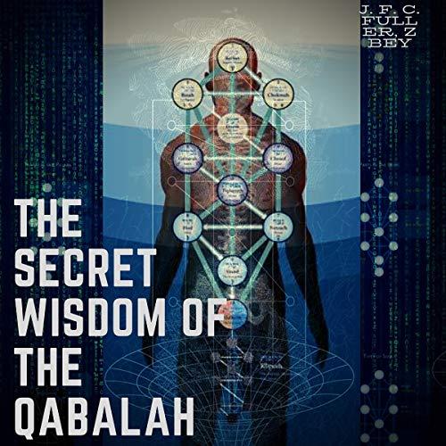 The Secret Wisdom of the Qabalah: A Study in Jewish Mystical Thought Titelbild