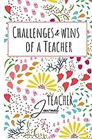 Challenges and Wins of a Teacher / Teacher Journal