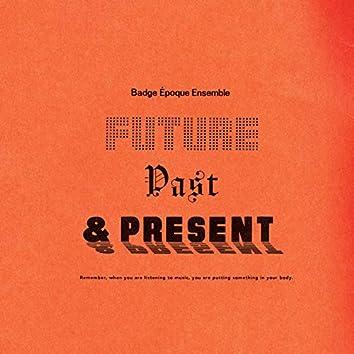Future, Past & Present