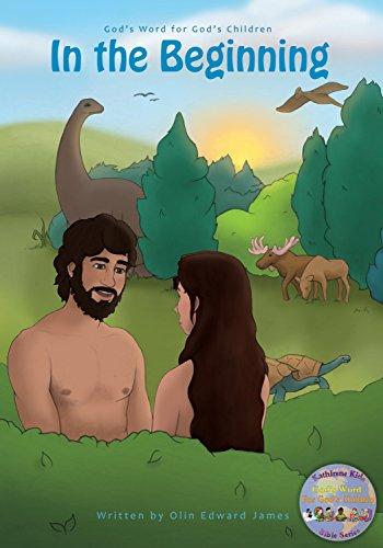 In the Beginning: God's Word for God's Children (The KathIrene Kids Bible Series Book 1)