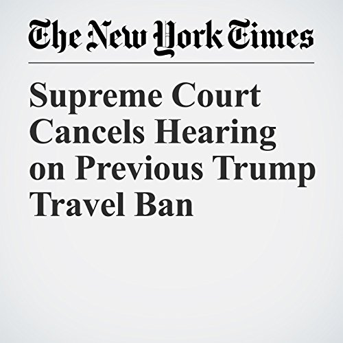 Supreme Court Cancels Hearing on Previous Trump Travel Ban copertina
