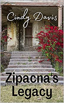Zipacna's Legacy by [Cindy Davis, Rick Palmacci]