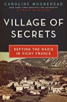 Village of Secrets: Defying the Nazis in Vichy France (The Resistance Quartet (2))
