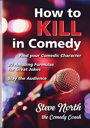 How to Kill in Comedy Find your Comedic Character use 20 great Joke Formulas Slay the Audience product image