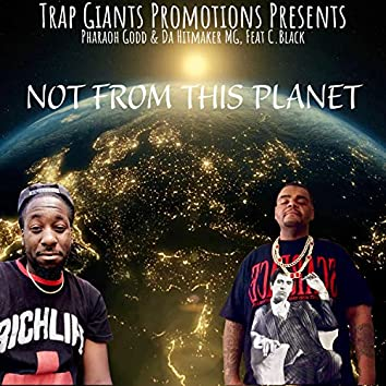 Not From This Planet (feat. CBlack)