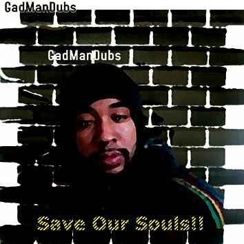 Gadmandubs-save Our Souls - Single