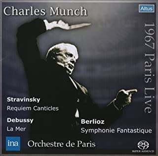 ベルリオーズ : 幻想交響曲 Op.14 他 (Berlioz : Symphonie Fantastique   Stravinsky : RequiemCanticles   Debussy : La mer / Charles Munch , Orchestre de Paris (1967 Paris Live)) [SACDシングルレイヤー]