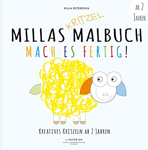 MILLAS KRITZEL MALBUCH - Mach es Fertig!: Kreatives kritzeln ab 2 Jahren (Malbuch Kinder) (PAPERISH Kinderbuch)