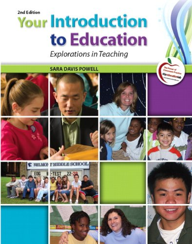 Your Introduction to Education: Explorations in Teaching...