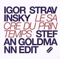 Le Sacre Du Printemps: Stefan Goldmann Edit by Stefan Goldmann (2009-06-23)