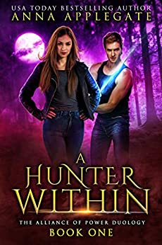 A Hunter Within (The Alliance of Power Duology, Book 1) by [Anna Applegate]