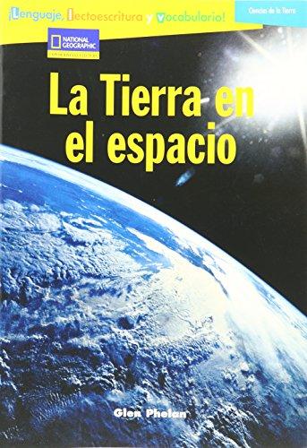 Language, Literacy & Vocabulary - Reading Expeditions (Ciencias De La Tierra): La Tierra En El Espacio (Language, Literacy, and Vocabulary: Reading Expeditions en espanol)