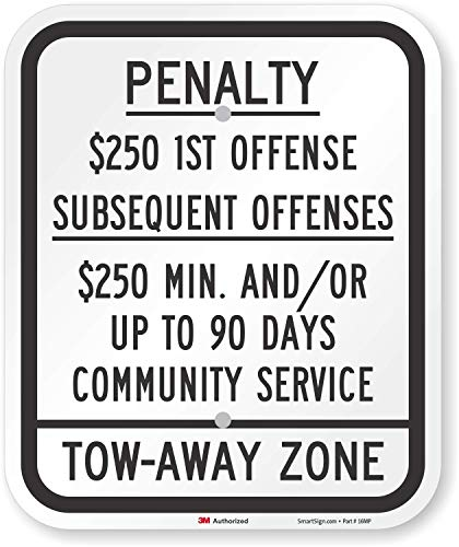 Penalty - $250 And/Or Community Service, Tow Zone Sign By SmartSign | 10 x 12 3M Engineer Grade Reflective Aluminum