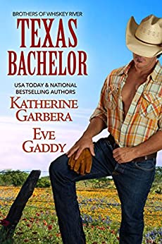 Texas Bachelor (Whiskey River Series Book 6) by [Katherine Garbera, Eve Gaddy]