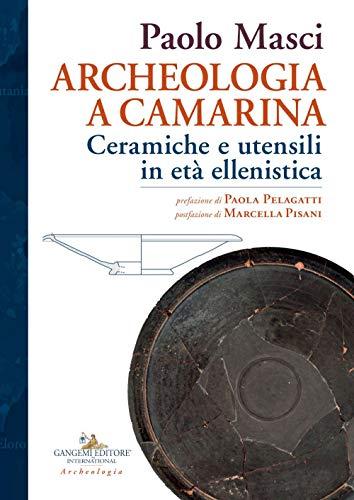 Archeologia a Camarina. Ceramiche e utensili in età ellenistica