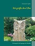 Ich grüße den Uhu: Fechsungen für die Sippungen der Schlaraffia (German Edition)