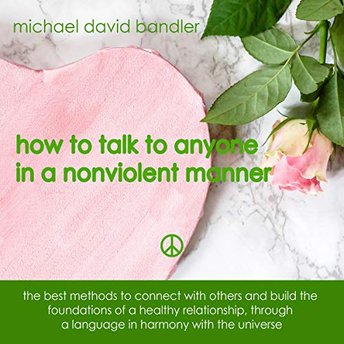 How to Talk to Anyone in a Nonviolent Manner Audiobook By Michael David Bandler cover art
