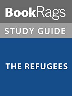 Summary & Study Guide: The Refugees