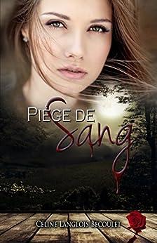 Piège de Sang par [Céline Langlois Bécoulet, Feather Wenlock]