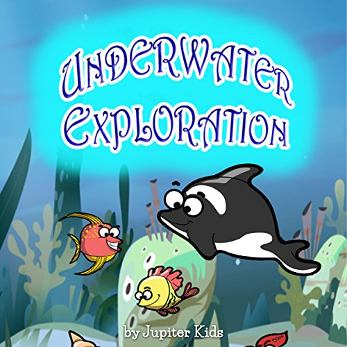 Underwater Exploration                   De :                                                                                                                                 Jupiter Kids                               Lu par :                                                                                                                                 Christy Williamson                      Durée : 2 min     Pas de notations     Global 0,0