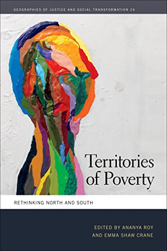 Territories of Poverty: Rethinking North and South (Geographies of Justice and Social Transformation Ser. Book 24) (English Edition)