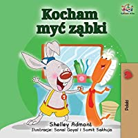 I Love to Brush My Teeth (Polish Edition): Polish Children's Book (Polish Bedtime Collection)