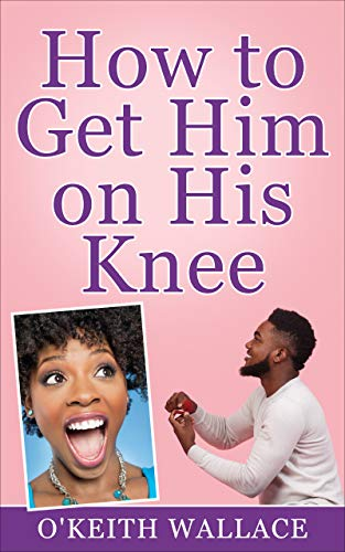 How to Get Him on His Knee