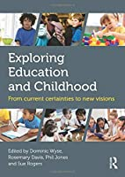 Exploring Education and Childhood (Understanding Primary Education)