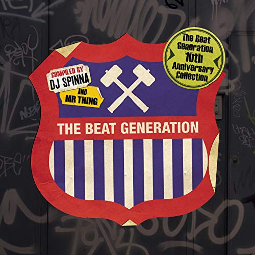The Beat Generation 10th Anniversary Collection - Mixed and Compiled by DJ Spinna & Mr Thing [Explicit]