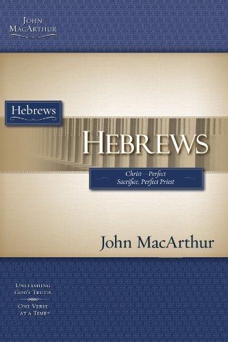 Hebrews: Christ-perfect Sacrifice, Perfect Priest (MacArthur Bible Studies)