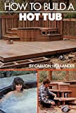 How to Build a Hot Tub