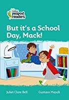 Level 3 - But it's a School Day, Mack! (Collins Peapod Readers)