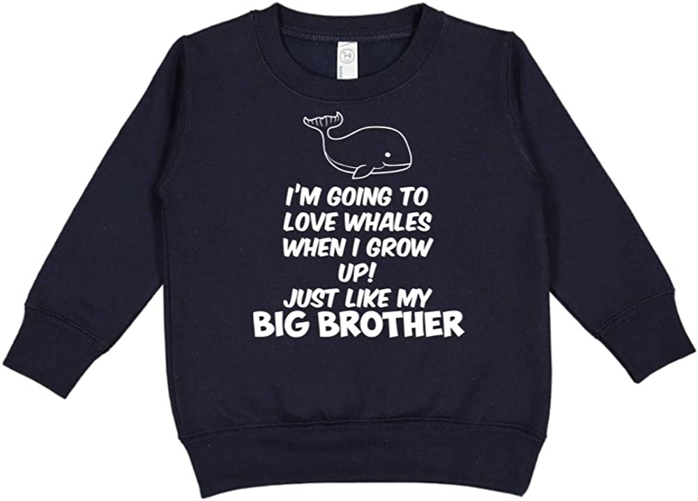 Toddler//Kids Sweatshirt Im Going to Love Whales When I Grow Up Just Like My Big Brother