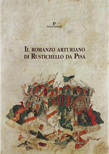 Il romanzo arturiano di Rustichello da Pisa (rist. anast.)