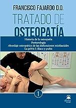 TRATADO DE OSTEOPATÍA. Tomo 1: Historia de la osteopatía, Posturología, Abordaje osteopático de las disfunciones miofasciales, La pelvis I: ilíaco y pubis.