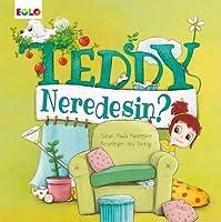 Teddy Neredesin?