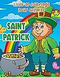Saint Patrick livre de coloriage pour enfants: Un livre de coloriage de Saint-Patrick avec des pages amusantes et relaxantes, des cadeaux pour enfants , garçons filles