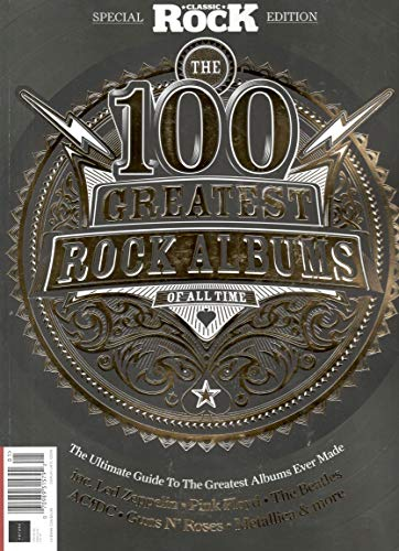 Classic Rock Magazine Special Edition (2018) The 100 Greatest Rock Albums of All Time