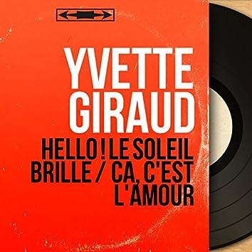 Hello ! Le soleil brille / Ça, c'est l'amour (feat. Marc Herrand et son orchestre) [Mono version]