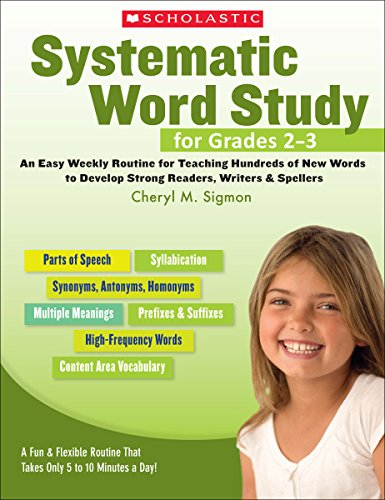 Systematic Word Study for Grades 2–3: An Easy Weekly Routine for Teaching Hundreds of New Words to Develop Strong Reader