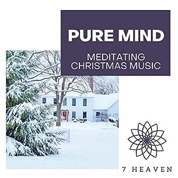 Pure Mind - Meditating Christmas Music