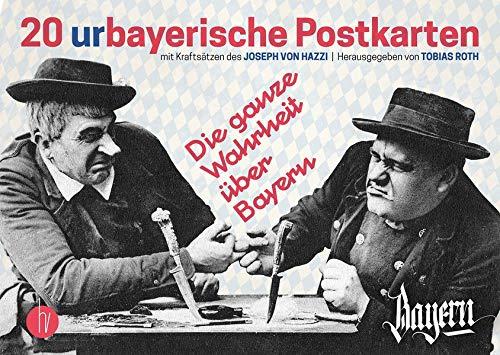 20 urbayerische Postkarten: Die ganze Wahrheit über Bayern
