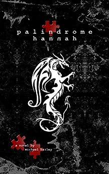 Palindrome Hannah (English Edition) van [Michael Bailey]