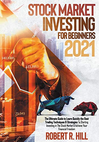 51ZzpFfxFAL. SL500  - Stock Market Investing For Beginners 2021: The Ultimate Guide to Learn Quickly the Best Trading Techniques & Strategies To Starting Investing in The Stock Market & Achieve Your Financial Freedom