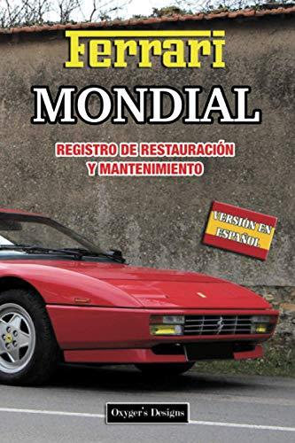 FERRARI MONDIAL: REGISTRO DE RESTAURACIÓN Y MANTENIMIENTO (Ediciones en español)