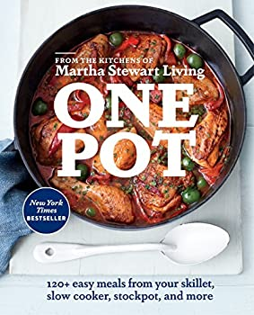 One Pot  120+ Easy Meals from Your Skillet Slow Cooker Stockpot and More  A Cookbook
